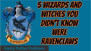 5 Wizards and Witches You Didn't Know Were Ravenclaws