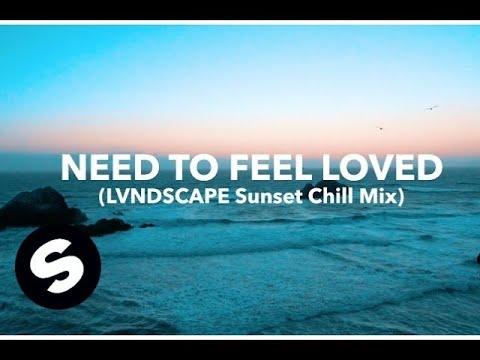 Sander van Doorn & LVNDSCAPE - Need To Feel Loved (LVNDSCAPE Sunset Chill Mix)