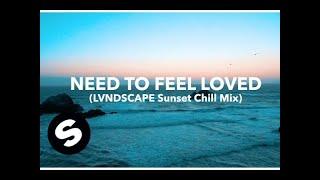 Sander van Doorn & LVNDSCAPE - Need To Feel Loved (LVNDSCAPE Sunset Chill Mix) [Official Video]