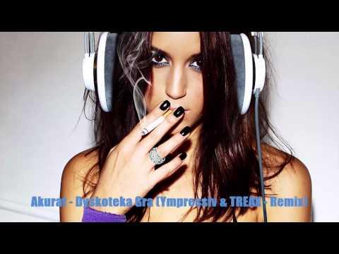 Akurat - Dyskoteka Gra (Ympressiv & TREAX Remix)