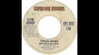 FOOLED AROUND & FELL IN LOVE - Elvin Bishop  (1976)