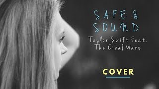 Safe & Sound (Cover) Taylor Swift Feat.The Civil Wars