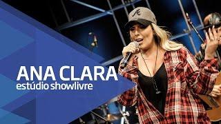 """""""Sonho de amor"""" - Ana Clara no Estúdio Showlivre 2016"""