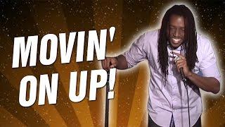 Movin' on up! (Stand Up Comedy)