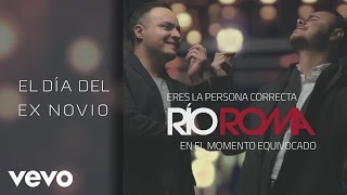 Río Roma - El Día Del ExNovio (Cover Audio) ft. Los Ángeles Azules