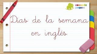 DÍAS DE LA SEMANA en INGLÉS y ESPAÑOL - Vídeos educativos para niños
