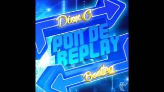 Pon De Replay (Dion C Bootleg) - Rihanna
