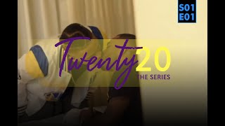Twenty20 The Series S1 Ep 1