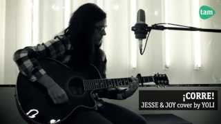 #5 Corre - Jesse & Joy (cover by Yoly)