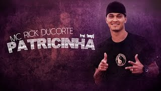 MC Rick Ducorte - Patricinha 2017 ( SamyDj )