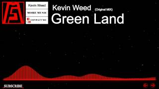 [Electro House] - Kevin Weed - Green Land (Original Mix)