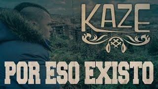 KAZE - POR ESO EXISTO [Prod. Maxi]
