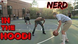 Nerd Plays Basketball In The HOOD!