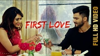 New Punjabi Song - FIRST LOVE (Full Video) || PREET CHAK || Latest Punjabi Songs 2017