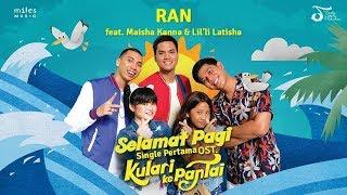 Selamat Pagi (Feat. Maisha Kanna & Lil'li Latisha) - RAN