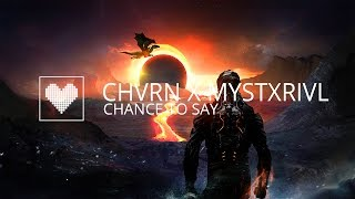 CHVRN x MYSTXRIVL - Chance To Say