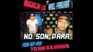 Miguelin super star feat ariel faruaia no son para Dj Bonny & ferb boy producce
