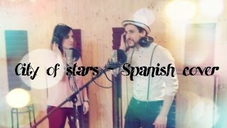 City of stars - SPANISH COVER - LA LA LAND