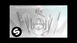 King Arthur and TRM - Talking About Love