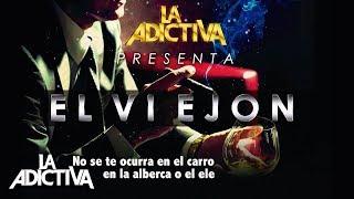 La Adictiva - El Viejon 2015