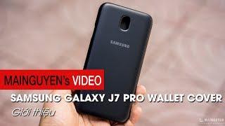 Giới thiệu Samsung J7 Pro Wallet Cover Galaxy - www.mainguyen.vn