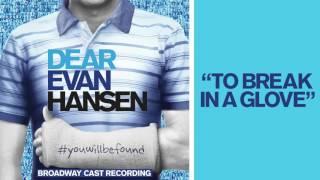 """To Break in a Glove"" from the DEAR EVAN HANSEN Original Broadway Cast Recording"
