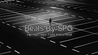 [FREE] Hip Hop Night Type Instrumetal | Beats By SPG