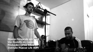 Pensando em você - Versão Pimentas Do Reino (Cover)Rodolfo Do Cavaco     INSTITUTO MUSICAL PRODUÇOES