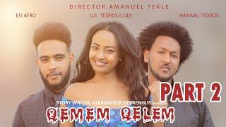 New Eritrean Series movie  2019 -QEMEM QELEM  part 2 //ቀመም ቀለም 2ክፋል