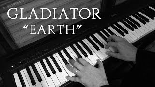 Earth - Gladiator (Hans Zimmer) - Piano Cover