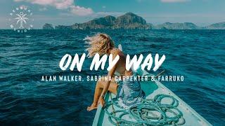 Alan Walker, Sabrina Carpenter & Farruko - On My Way // Lyrics