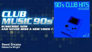 Natascha Wright - Sweet Dreams - Alex M Remix - ClubMusic90s