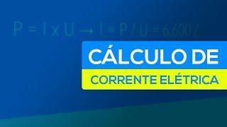 Cálculo da corrente elétrica | TECNOFLIX