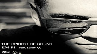 EM PI Ft. SAMY Q - THE SPIRITS OF SOUND