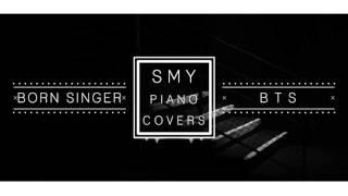 BTS (방탄소년단) - Born Singer - Piano Cover (Minor Ver.)