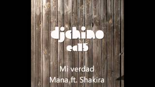 04 MI VERDAD - MANA ft SHAKIRA {BACHATA DJCHINO EA15}