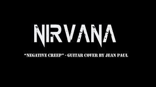 Nirvana - Negative Creep (Guitar cover by Jean Paul Laime)