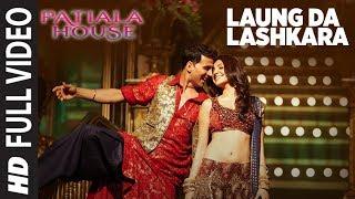 Laung Da Lashkara (Patiala House) Full Song   Feat. Akshay Kumar, Anushka Sharma