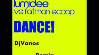 Lumidee FT Fatman scoop   Dance! DjVanos Remix)