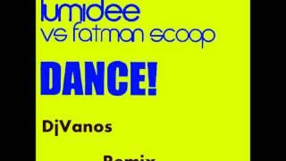 Lumidee FT Fatman scoop   Dance! DjVanos Remix)
