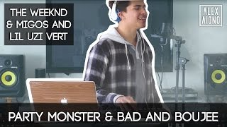 Party Monster by The Weeknd and Bad and Boujee by Migos and Lil Uzi Vert | Alex Aiono Cover