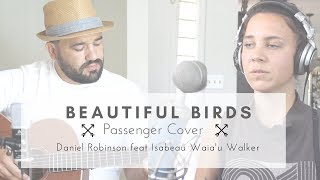 Beautiful Birds - Passenger Cover by Daniel Robinson & Isabeau Waia'u Walker