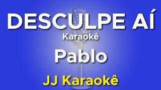 Desculpe Aí - Pablo - Karaokê com 2ª Voz