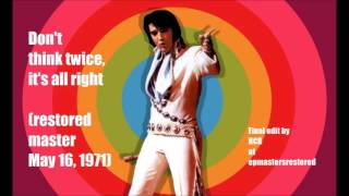 Elvis Presley - Don't Think Twice, It's All Right (restored master)