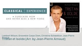 Richard Wagner : Tristan et Isolde - Arr. by Jean-Pierre Arnaud