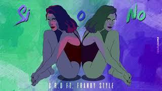 C.R.O ft Franky Style - Si o No