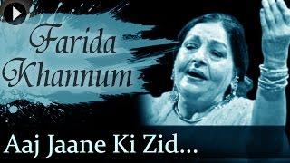 Aaj Jaane Ki Zid Na Karo - Farida Khannum - Top Ghazal Songs width=