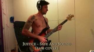 Justice - Safe And Sound (bass cover)