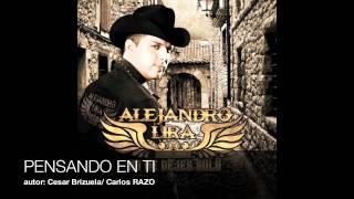 ALEJANDRO LIRA PENSANDO EN TI  2011