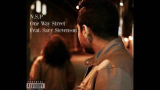 N.S.P - One Way Street feat. Savy Stevenson (Official Audio)